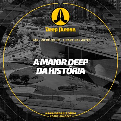 Deep Please - A Maior da História