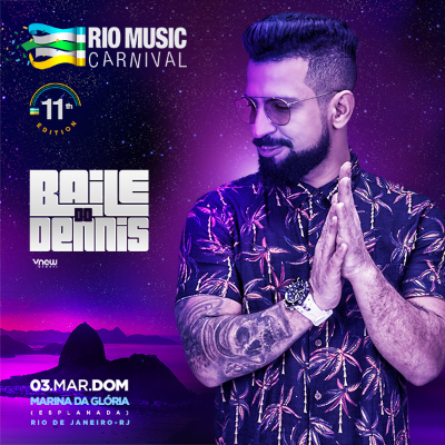 Rio Music Carnival 2019 - Baile do Dennis