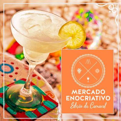 Mercado Enocriativo de Carnaval - Feira de degustação e criatividade 23/02
