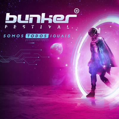 Bunker Festival 2019 - Somos Todos Iguais