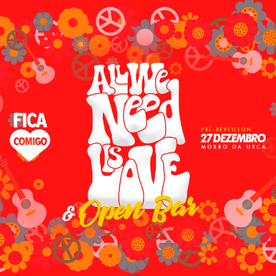 All We Need is Love & Open Bar