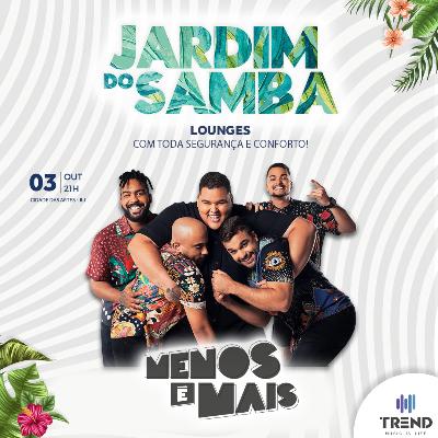 Jardim do Samba - Menos é Mais