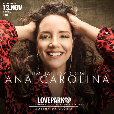LovePark - Um Jantar com Ana Carolina