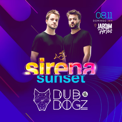 Sirena Sunset c/ Dubdogz NOVA DATA!